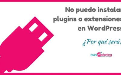No puedo instalar plugins o extensiones en WordPress ¿Por qué será?